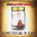 CD-EP: Schmetterling im Glas (Die Bandbreite)