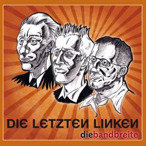 CD-LP: Die letzten Linken (Die Bandbreite)